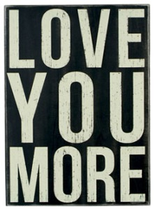 love-you-more-sign-decor-steals-best-price-1
